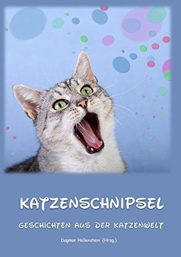 Katzenschnipsel: Geschichten aus der Katzenwelt