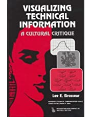 Visualizing Technical Information: A Cultural Critique