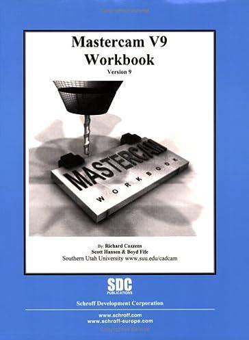 amazon com mastercam workbook version 9 9781585030897 richard rh amazon com Mastercam 9.1 Creating Words Things Made in Mastercam