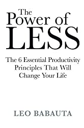 The Power of Less by Babauta, Leo (2009) Paperback