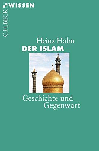 Der Islam: Geschichte und Gegenwart (Beck'sche Reihe) Taschenbuch – 6. Oktober 2015 Heinz Halm C.H.Beck 3406628869 Nichtchristliche Religionen