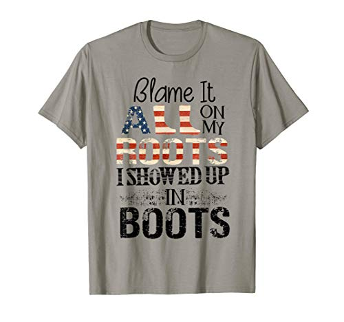 Blame It All On My Roots I Showed Up In Boots ()