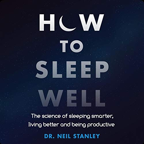 Pdf Self-Help How to Sleep Well: The Science of Sleeping Smarter, Living Better and Being Productive