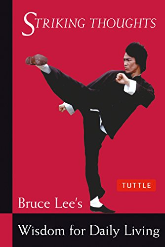 Bruce Lee Striking Thoughts: Bruce Lee's Wisdom for Daily Living (Bruce Lee Library) by [Lee, Bruce]