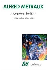 Le vaudou haïtien par Alfred Métraux