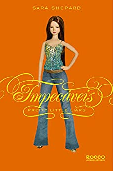 Impecáveis (Pretty Little Liars Livro 2) por [Shepard, Sara]