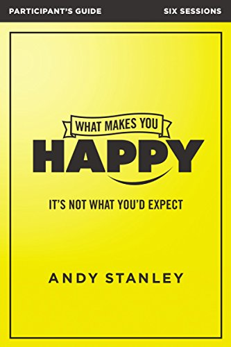 What Makes You Happy Participant's Guide: It's Not What You'd Expect