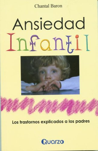 Ansiedad Infantil (Spanish Edition) Chantal Baron