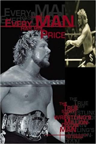 Every Man Has His Price: The True Story of Wrestling's Million-Dollar Man