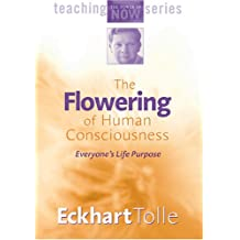 The Flowering of Human Consciousness: Everyone's Life Purpose