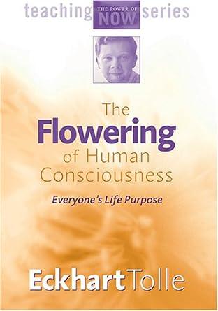 Amazon.com: The Flowering of Human Consciousness: Everyone's Life ...