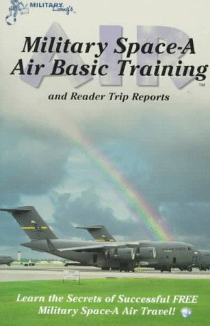 Military Space-A Air Basic Training: And Reader Trip Reports