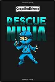Composition Notebook: Rescue Ninja Nurse Nursing Aide Doctor Medical Health Check Cardio Physician Medic Hospital Gift Nurse Love Nurse Nursing ... Notebook Blank Lined Ruled 6x9 100 Pages