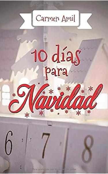 10 días para navidad: Amazon.es: Amil, Carmen: Libros