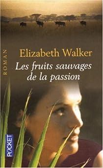 Les fruits sauvages de la passion par Walker
