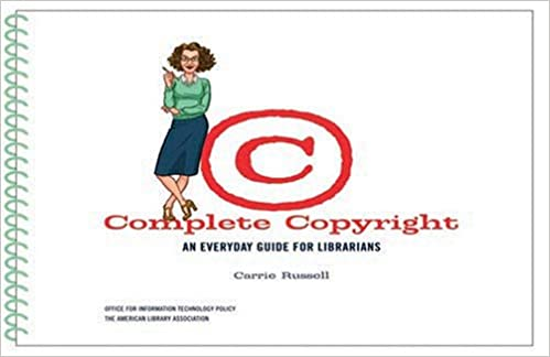 Ilmaiset e-kirjat lataukset mp3 Complete Copyright: An Everyday Guide For Librarians by Carrie Russell DJVU
