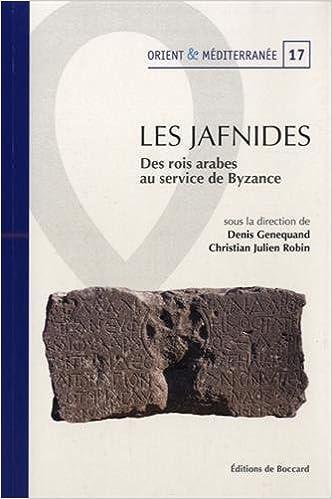 Livre gratuits Les Jafnides : Des rois arabes au service de Byzance (VIe siècle de l'ère chrétienne) pdf