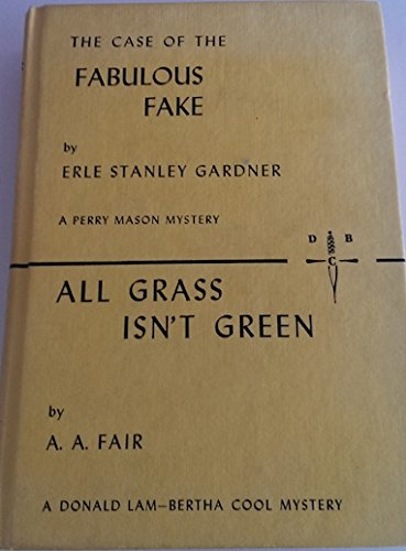 The Case of the Fabulous Fake / All Grass Isn't Green