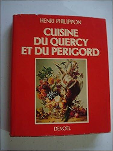 Amazon Fr Quercy Perigord Cuisines Du Terroir Henri
