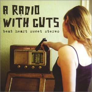 A Radio With Guts - Beat Heart Sweet Stereo