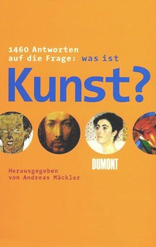 1460 Antworten auf die Frage: was ist Kunst?
