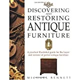 Discovering and Restoring Antique Furniture, Bennett, Michael, 0304341843