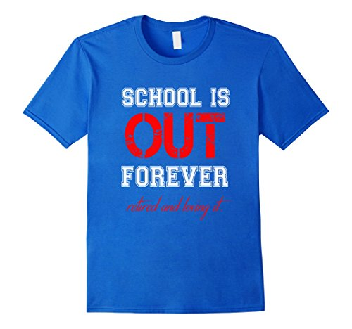 Men's FUNNY SCHOOL IS OUT T-SHIRT Retired Teacher Retirement Gift Large Royal Blue