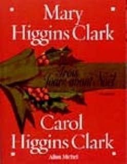 Trois jours avant Noël : roman, Clark, Mary Higgins