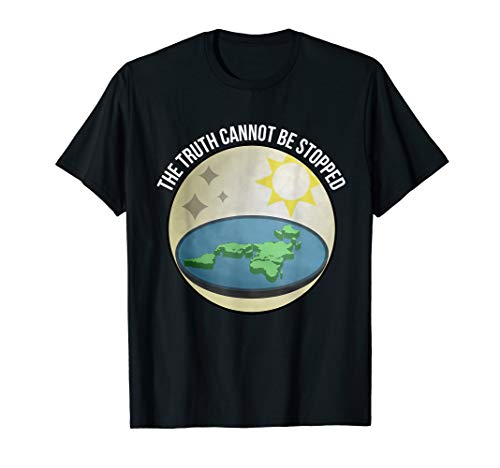 The Truth Cannot Be Stopped Flat Earth T-Shirt