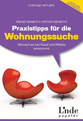 Praxistipps für die Wohnungssuche: Worauf es bei Kauf und Miete ankommt (f. Österreich): Worauf es bei Kauf und Miete ankommt