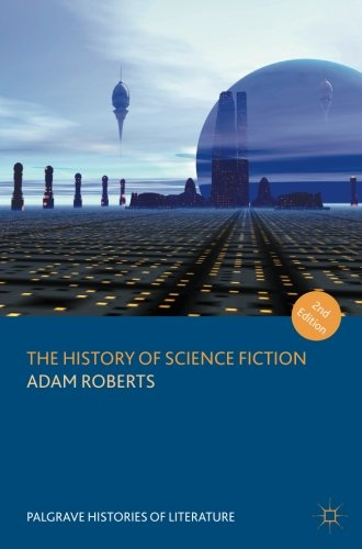 The History of Science Fiction (Palgrave Histories of Literature)