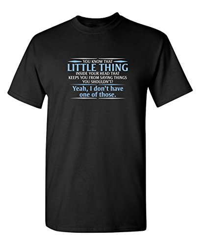 the little thing inside your head Funny Novelty Graphic Sarcastic T Shirt XL - Novelty T-shirt Funny