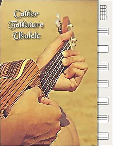 Tablatures et diagrammes daccords Carnet de partitions vierges pour joueur dukulélé Ukulélé en Bois Cahier Tablature Ukulele: Carnet de musique ukulele
