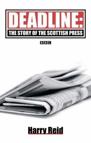 Deadline: The Story of the Scottish Press PDF