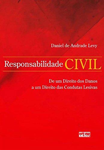 Responsabilidade Civil. De Um Direito dos Danos a Um Direito das Condutas Lesivas