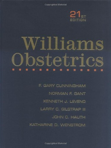 Williams Obstetrics 21st (twenty-first) Edition by Cunningham, F. Gary, Gant, Norman F., Leveno, Kenneth J., Gi published by McGraw-Hill Professional (2001)