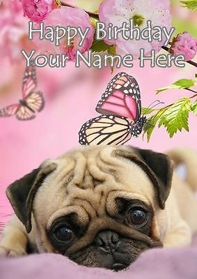 A5 Personalised Pug Birthday Card Any Name And Age RefPIDPUG1