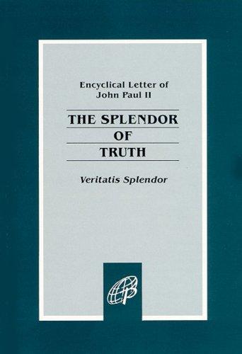 The Splendor of Truth: Encyclical Letter of John Paul II