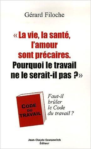 b278996ec63 Pourquoi le travail ne le serait-il pas    Faut-il brûler le Code du travail    2350130665 PDF CHM ePub by Gérard Filoche