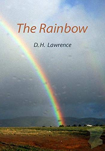 The Rainbow - (ANNOTATED) Original, Unabridged, Complete, Enriched [Oxford University Press]