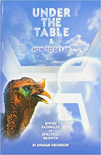 Kindle e-Books free download Under the Table & How to Get Up: Jewish Pathways of Spiritual Growth PDF PDB CHM