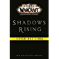 World of Warcraft: Shadows Rising: A World of Warcraft novel
