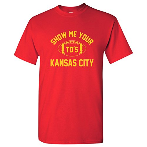 Kansas City Show Me Your TDs Funny American Football Team T Shirt - 3X-Large - Red ()