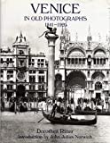 Venice in old photographs, 1841-1920 by Dorothea Ritter front cover