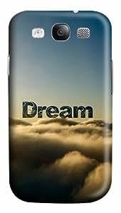 Dream Custom Polycarbonate Plastics Case for Samsung Galaxy S3 / S III/ I9300