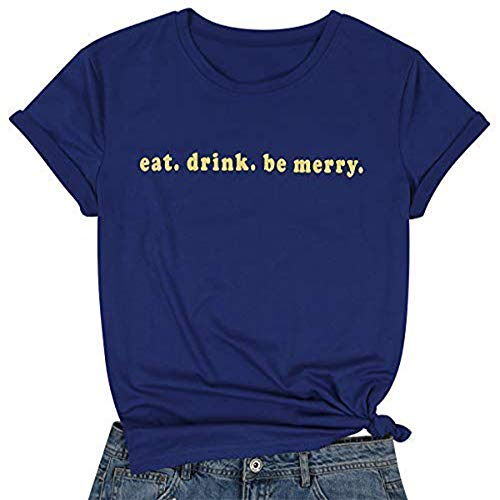 Eat Drink and Be Merry T-Shirt Women Letter Print Tee Tops Dave Matthews Concert Shirt DMB Blouse Shirts Size M (Blue)