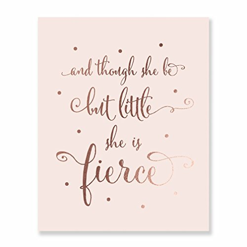 Though She Be But Little She Is Fierce Rose Gold Foil Art Print Nursery Decor Shakespeare Modern Wall Art Pink Poster 8 inches x 10 inches A26