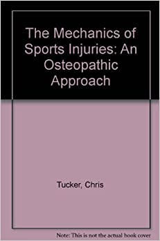 The Mechanics of Sports Injuries: An Osteopathic Approach