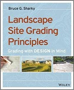 Book Bruce G. Sharky: Landscape Site Grading Principles : Grading with Design in Mind (Paperback); 2014 Edition