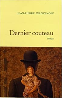 Dernier couteau : roman, Milovanoff, Jean-Pierre